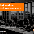 """What makes great assessment?"" forum: FREE ebook and video live"